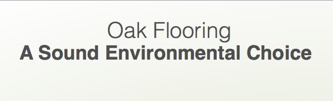 Oak Flooring - An Environmentally Sound Choice